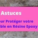 9 astuces pour proteger votre table en resine epoxy