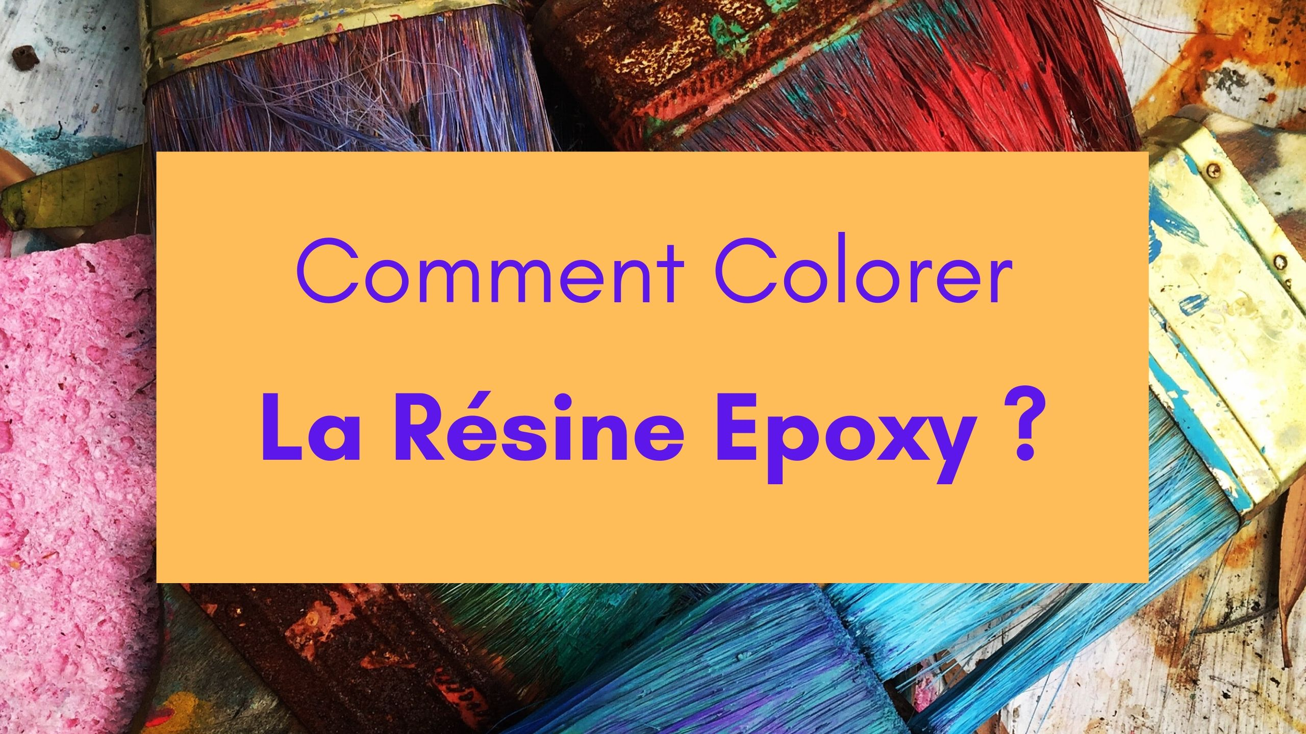 comment colorer la resine epoxy