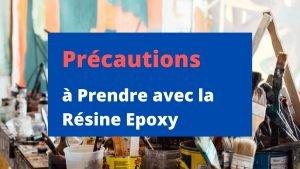 precautions a prendre avec la résine epoxy